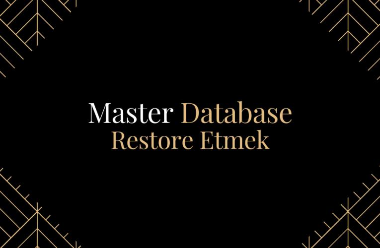Master Database Nasıl Restore Edilir ?