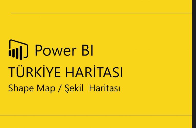 Power BI Türkiye Haritası