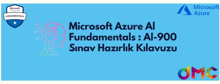 Microsoft Azure Al Fundamentals : Al-900 Sınav Hazırlık Kılavuzu