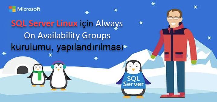 SQL Server Linux için Always On Availability Groups kurulumu , yapılandırılması