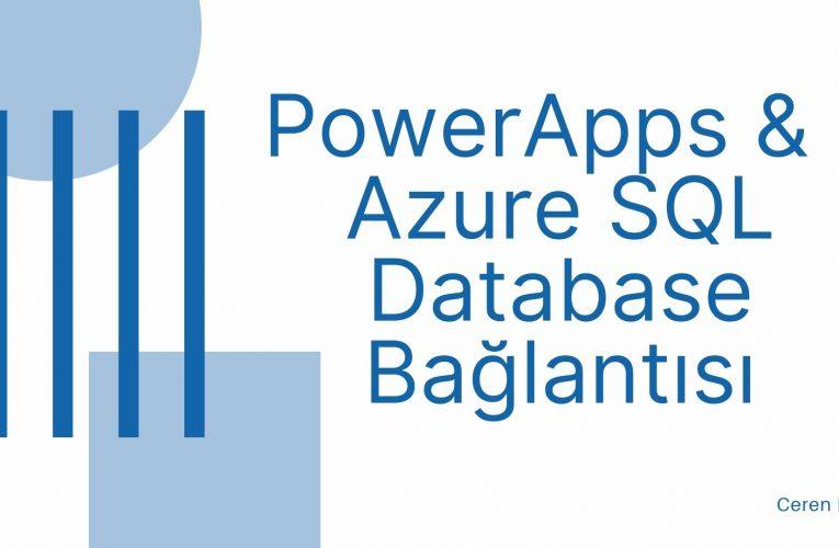 PowerApps DB için Azure SQL Database Bağlantısı